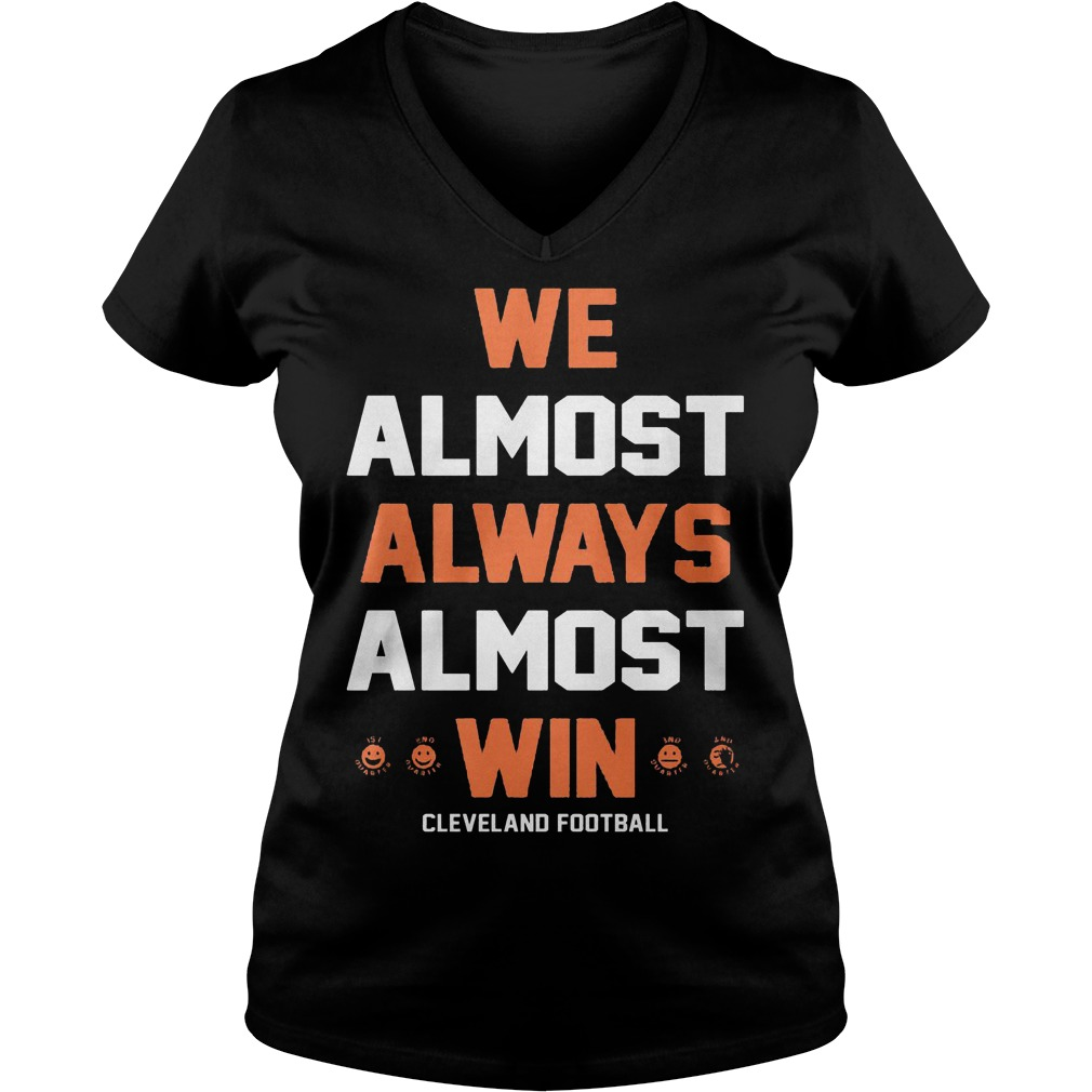 We almost always almost win Cleveland football shirt Ladies V-Neck