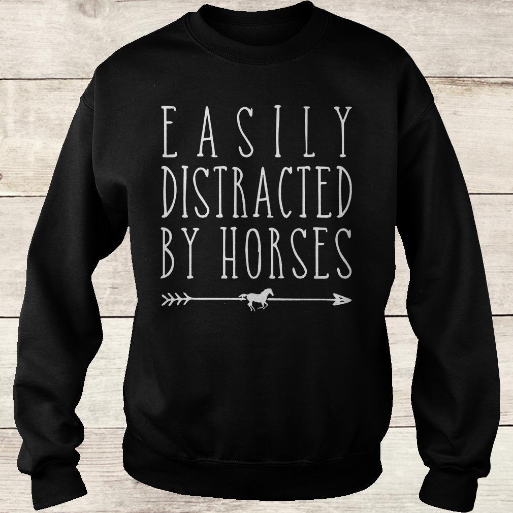Best Price Easily distracted by horses shirt Sweatshirt Unisex