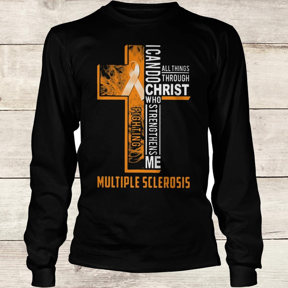 Best Price Fighting multiple sclerosis i can do all things through Christ who Shirt Longsleeve Tee Unisex