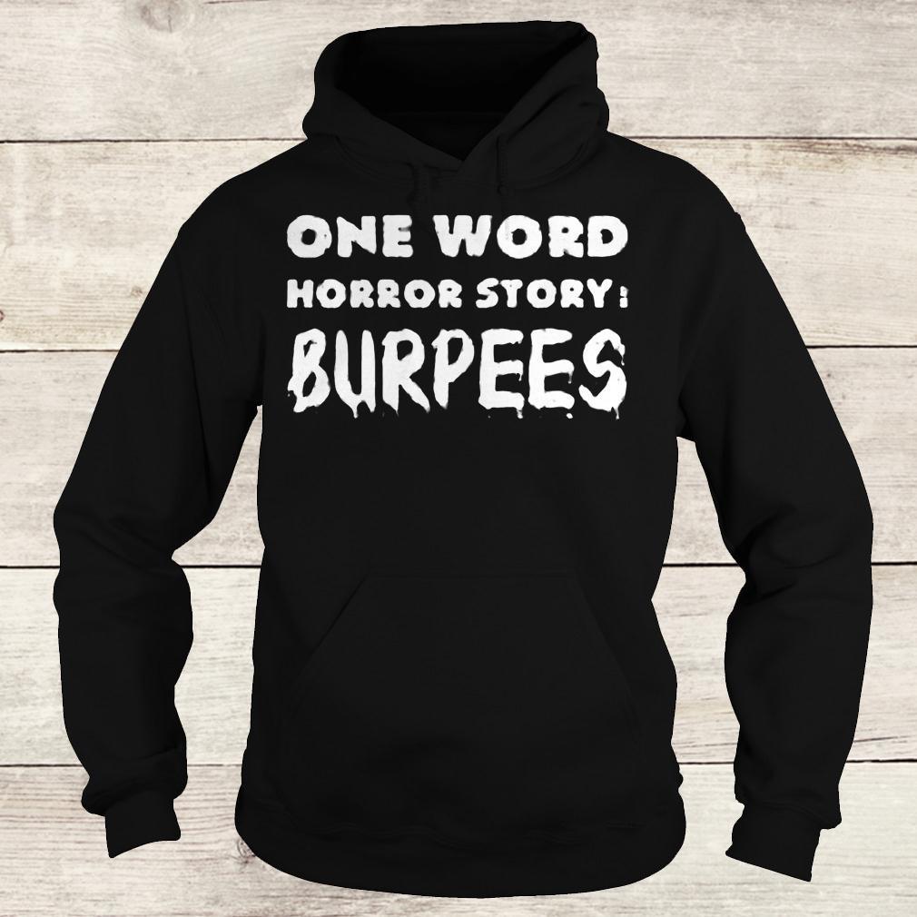 Best Price One word horror story Burpees shirt Hoodie