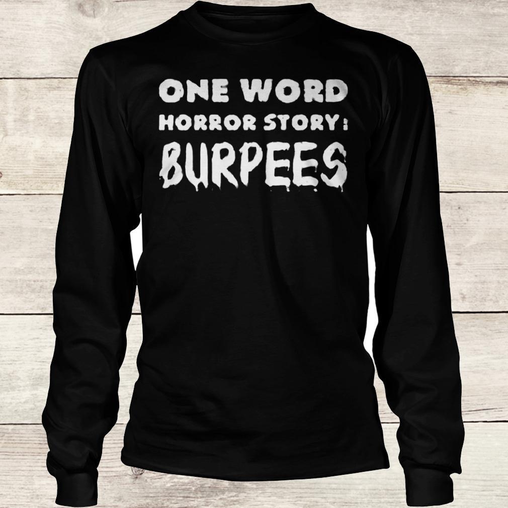 Best Price One word horror story Burpees shirt Longsleeve Tee Unisex