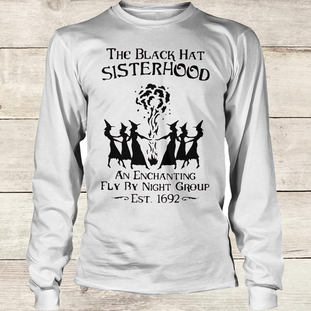 Best Price The black hat sisterhood an enchanting fly by night group est 1692 shirt Longsleeve Tee Unisex