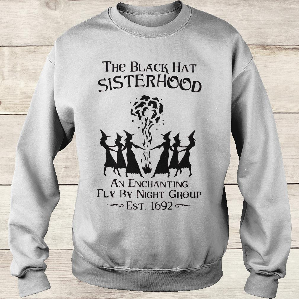 Best Price The black hat sisterhood an enchanting fly by night group est 1692 shirt Sweatshirt Unisex