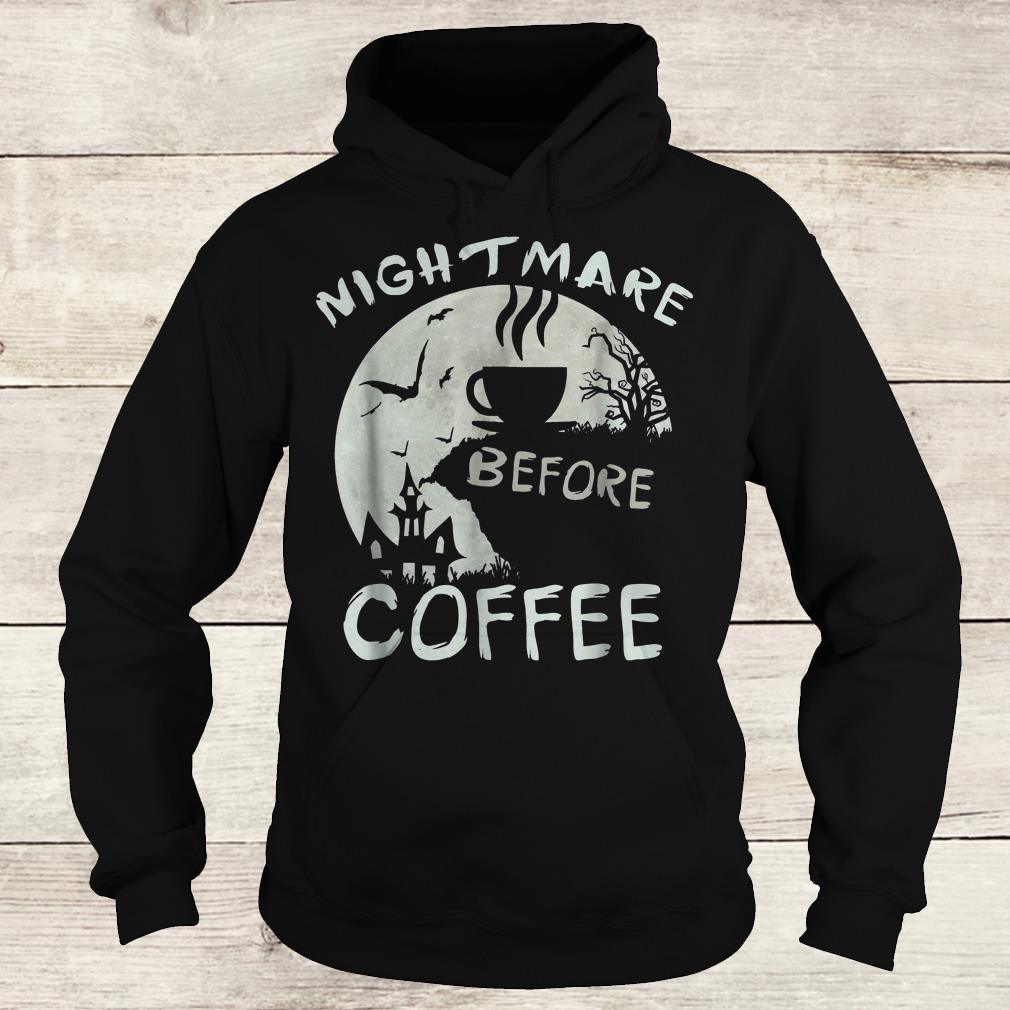 Cute nightmare before coffee halloween mug Shirt Hoodie