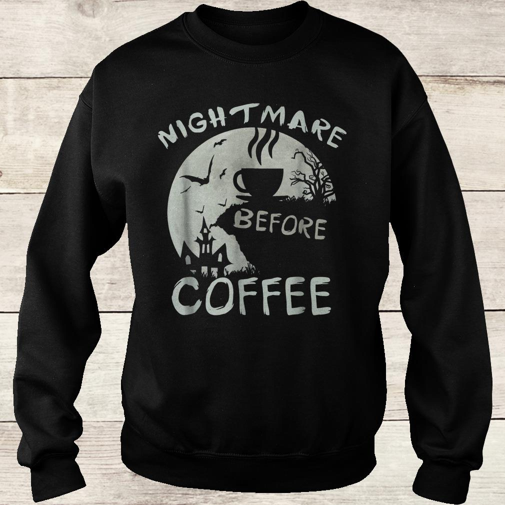 Cute nightmare before coffee halloween mug Shirt Sweatshirt Unisex