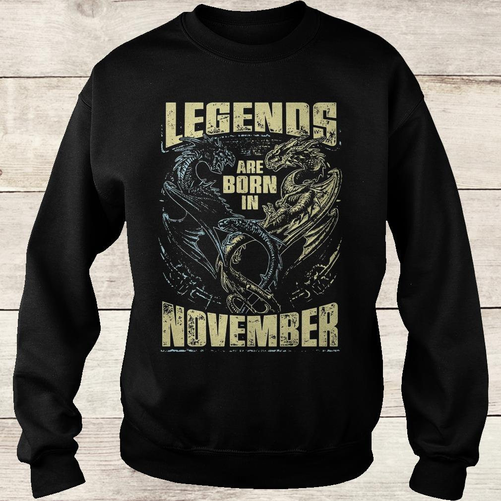 Dagon legends are born in november Shirt Sweatshirt Unisex