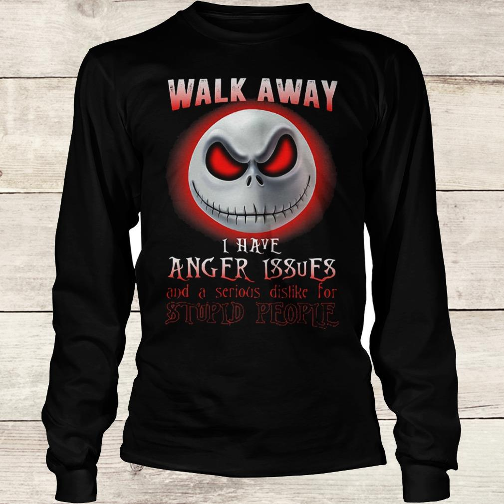 Jack Skellington walk away i have anger issues and a serious shirt Longsleeve Tee Unisex