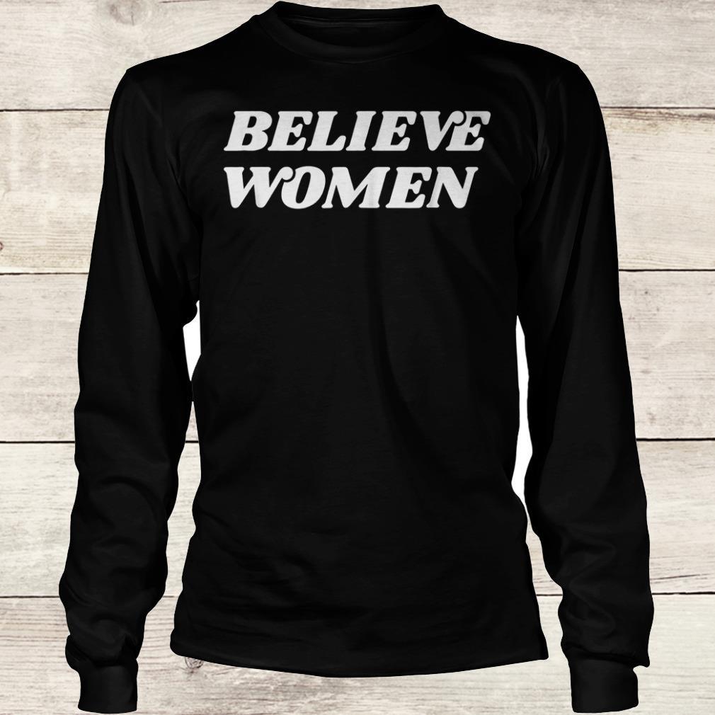 Official Believe women feminist activist Retro protest shirt Longsleeve Tee Unisex