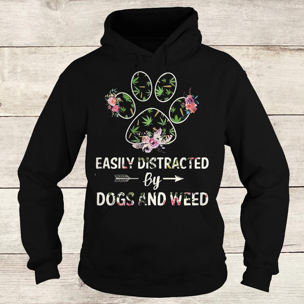 Official Easily distracted by dogs and weed shirt Hoodie