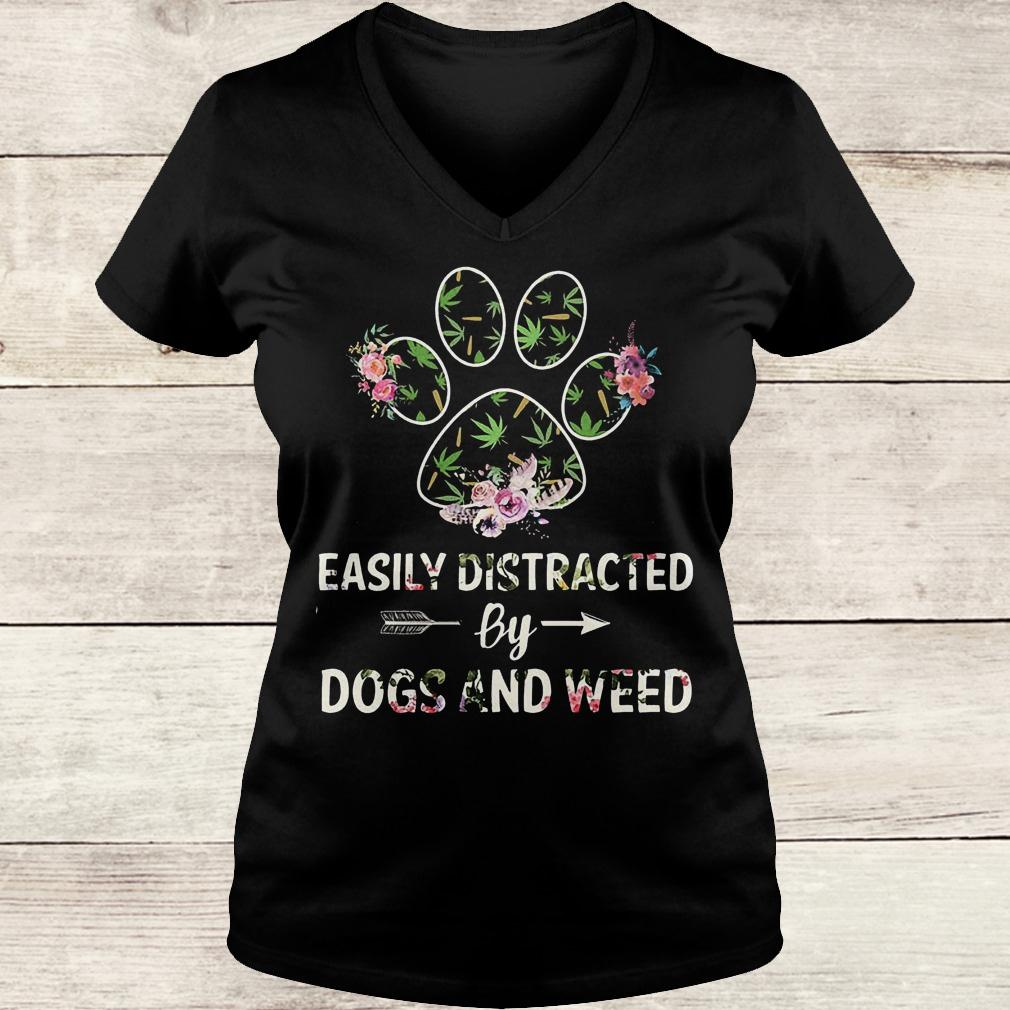 Official Easily distracted by dogs and weed shirt Ladies V-Neck