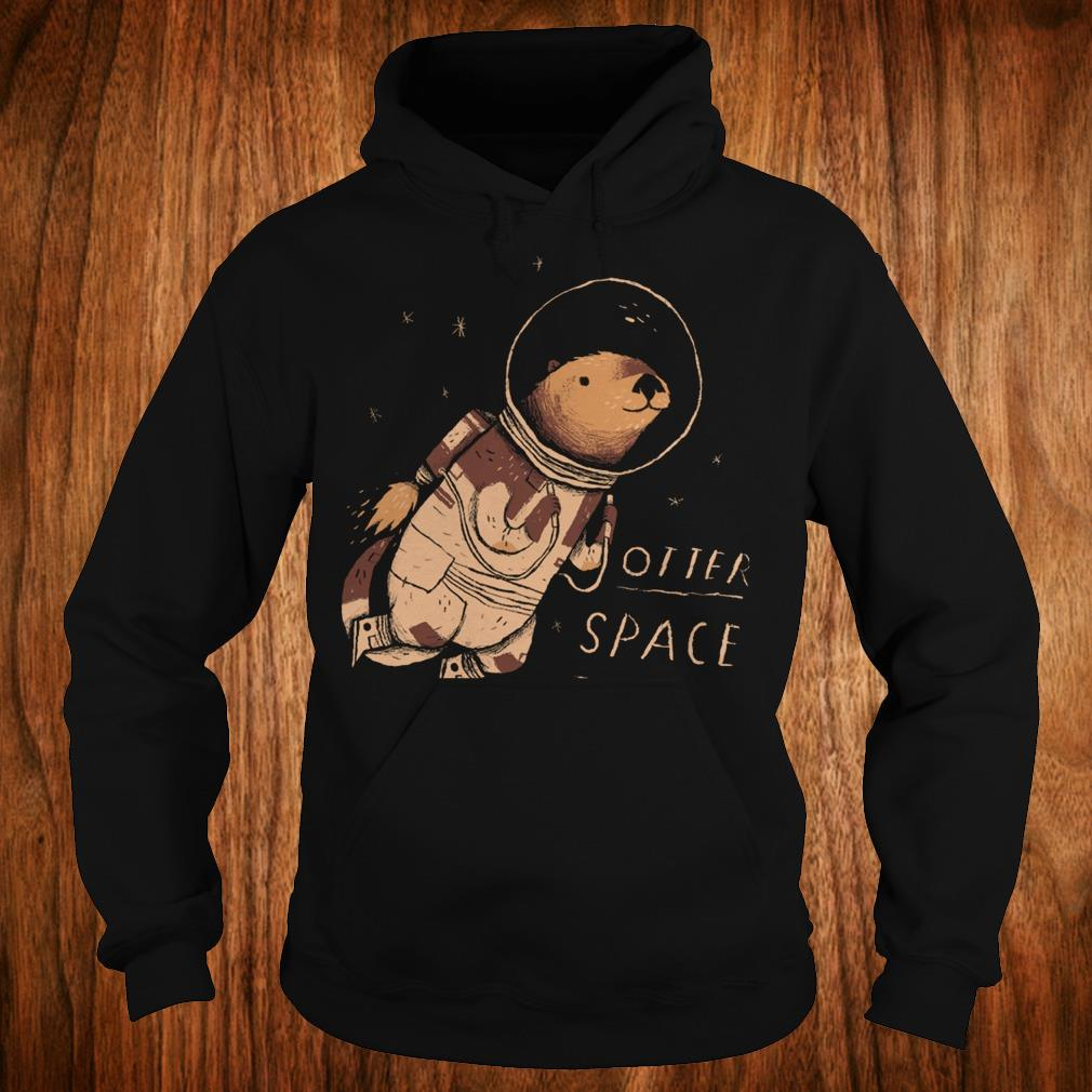 Otter space Shirt Hoodie