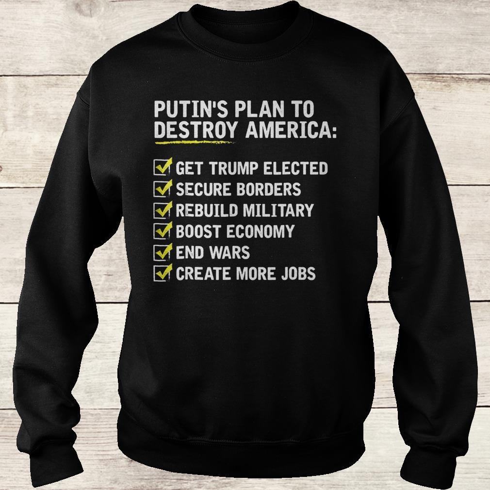 Putin Plan to Destroy America Funny Pro Trump T-Shirt Sweatshirt Unisex