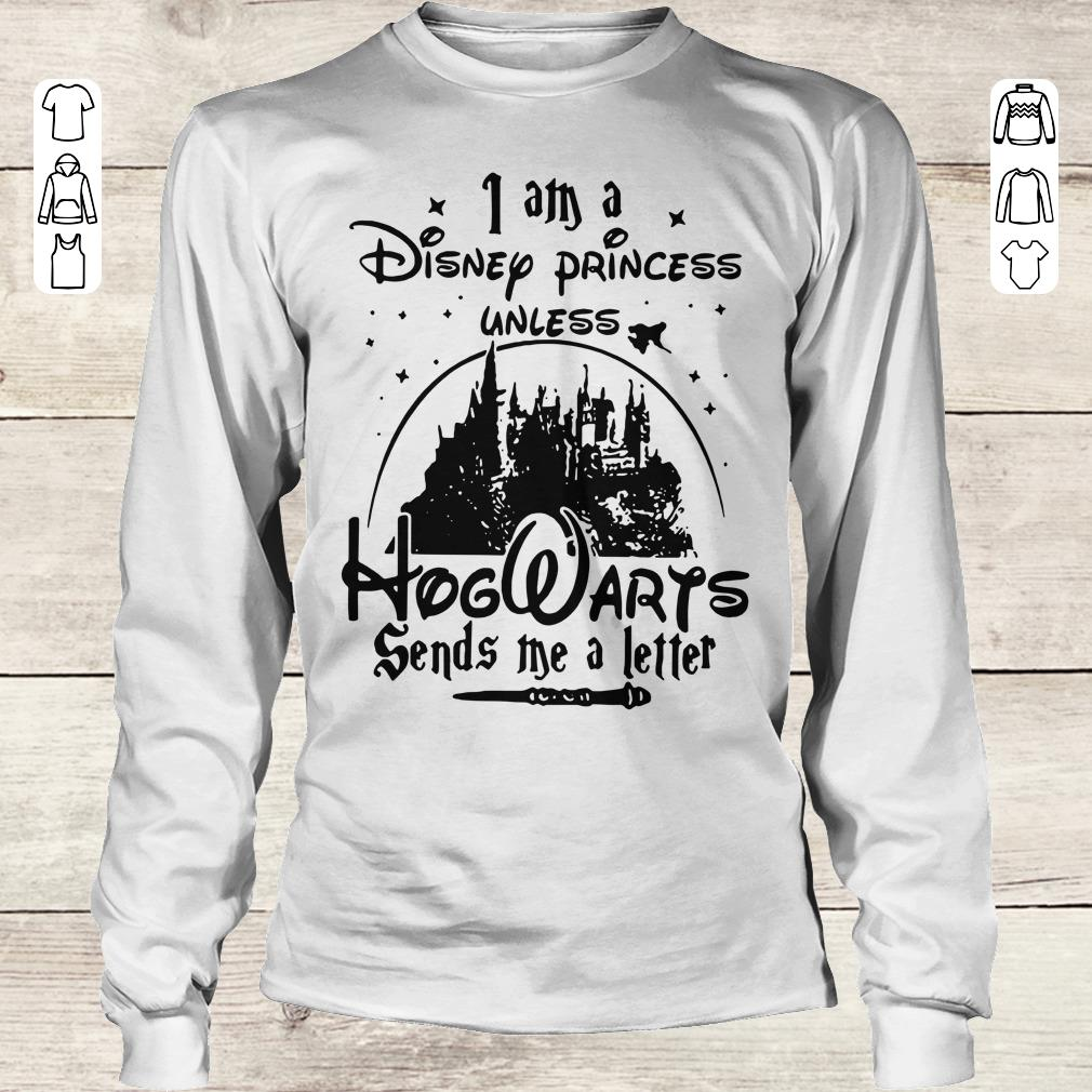 Awesome I am a Disney princess unless Hogwarts sends me a letter shirt Longsleeve Tee Unisex