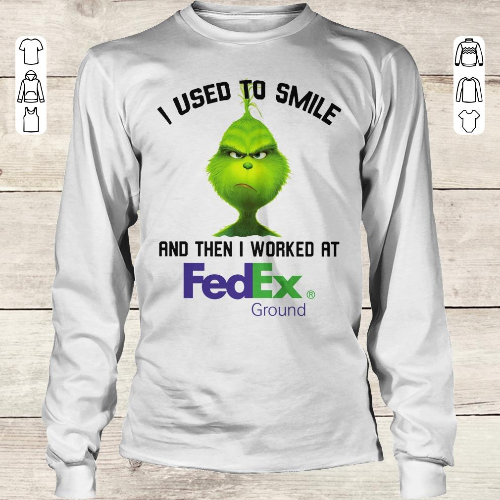Funny Grinch I Used To Smile And Then I Worked At Fedex Ground Shirt Longsleeve Tee Unisex.jpg