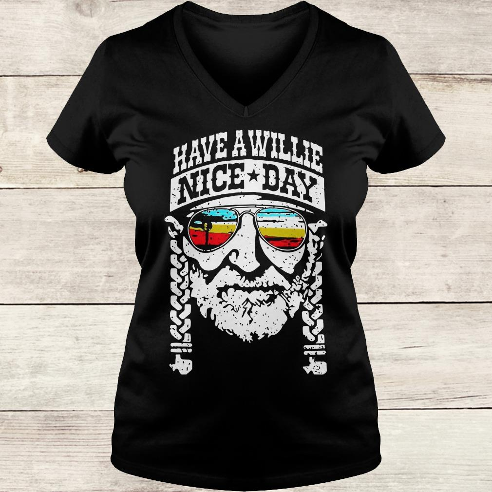 Funny Willie Nelson have a willie nice day shirt Ladies V-Neck