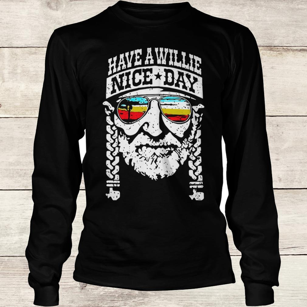 Funny Willie Nelson have a willie nice day shirt Longsleeve Tee Unisex
