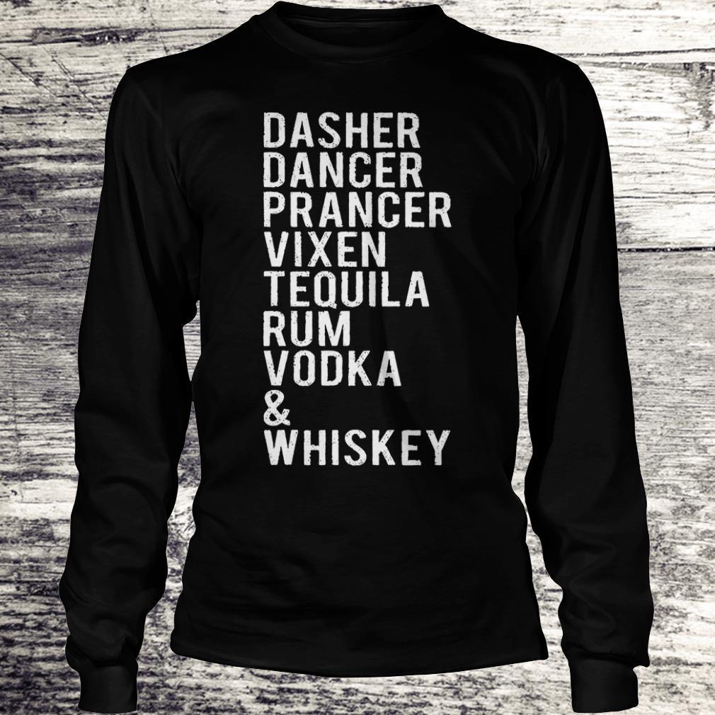 Hot Dasher dancer prancer vixen tequila rum vodka whiskey shirt Longsleeve Tee Unisex