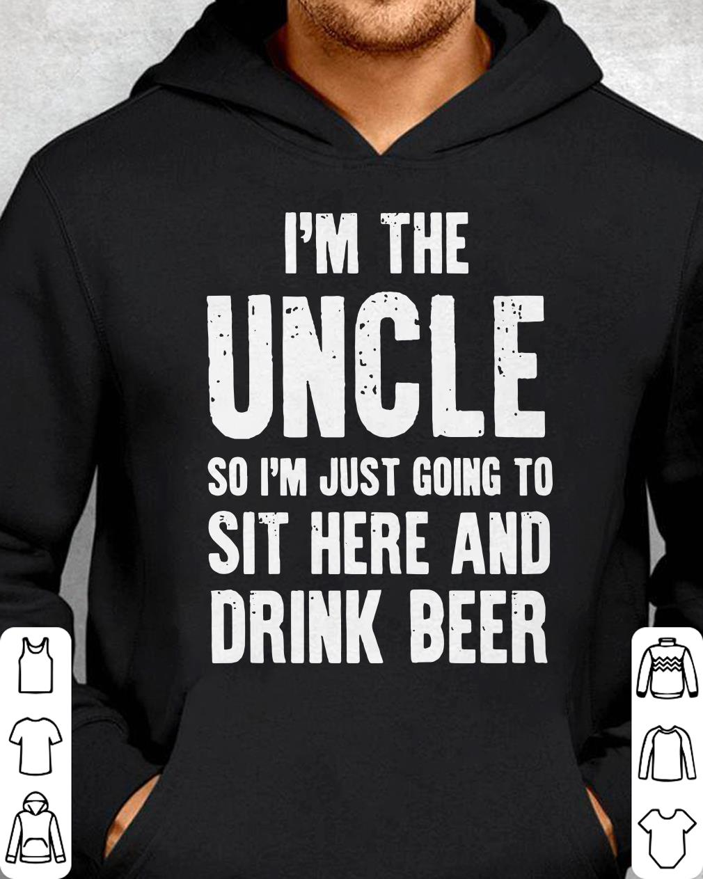 https://teeforme.net/tee/2018/11/Hot-I-m-the-uncle-so-I-m-just-going-to-sit-here-and-drink-beer-shirt_4.jpg