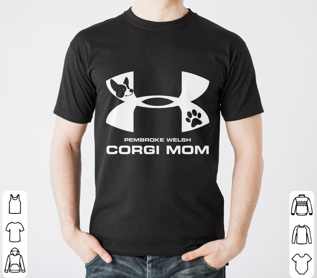 Hot Under Armour Pembroke Welsh Corgi Mom shirt