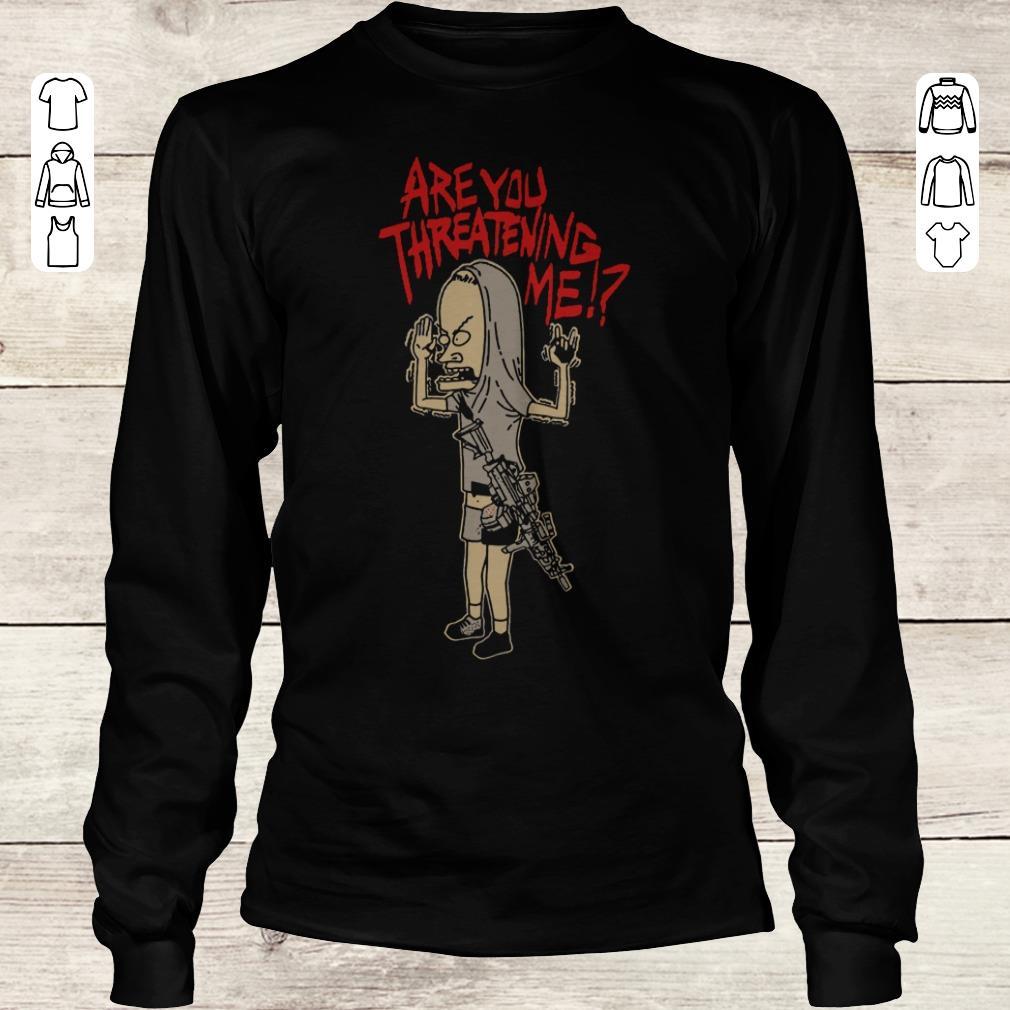 Nice Cornholio Beavis and ButtHead Are you threatening me shirt Longsleeve Tee Unisex