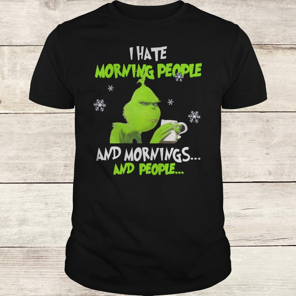Nice Grinch I hate morning people and morning and people shirt Classic Guys / Unisex Tee