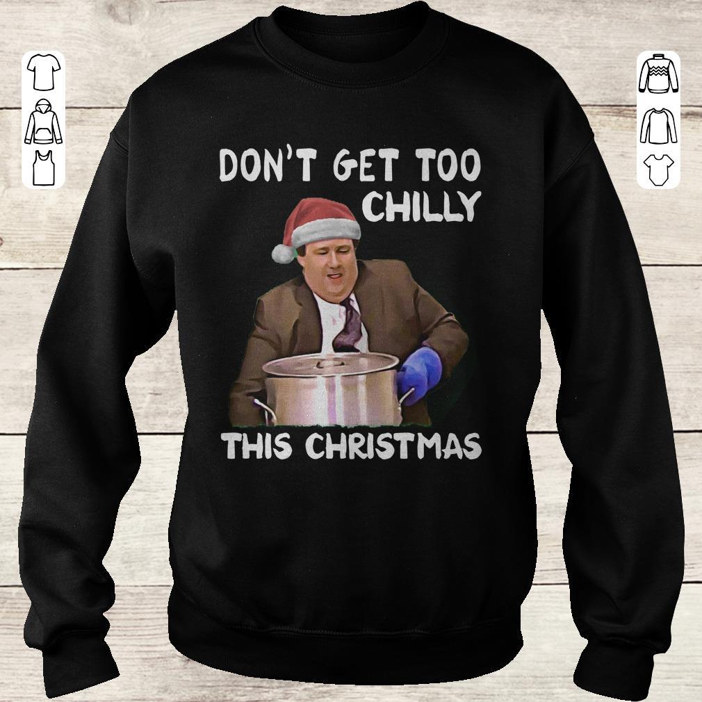 Nice The Office Don T Get Too Chilly This Christmas Shirt Sweatshirt Sweatshirt Unisex 1.jpg