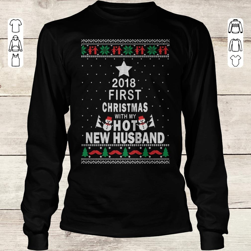 Official 2018 first christmas with my hot new husband shirt sweatshirt Longsleeve Tee Unisex