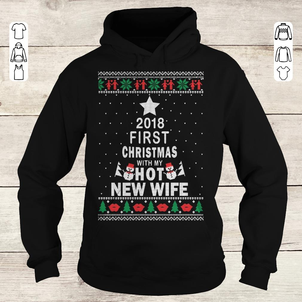 Original 2018 first christmas with my hot new wife shirt longsleeve Hoodie