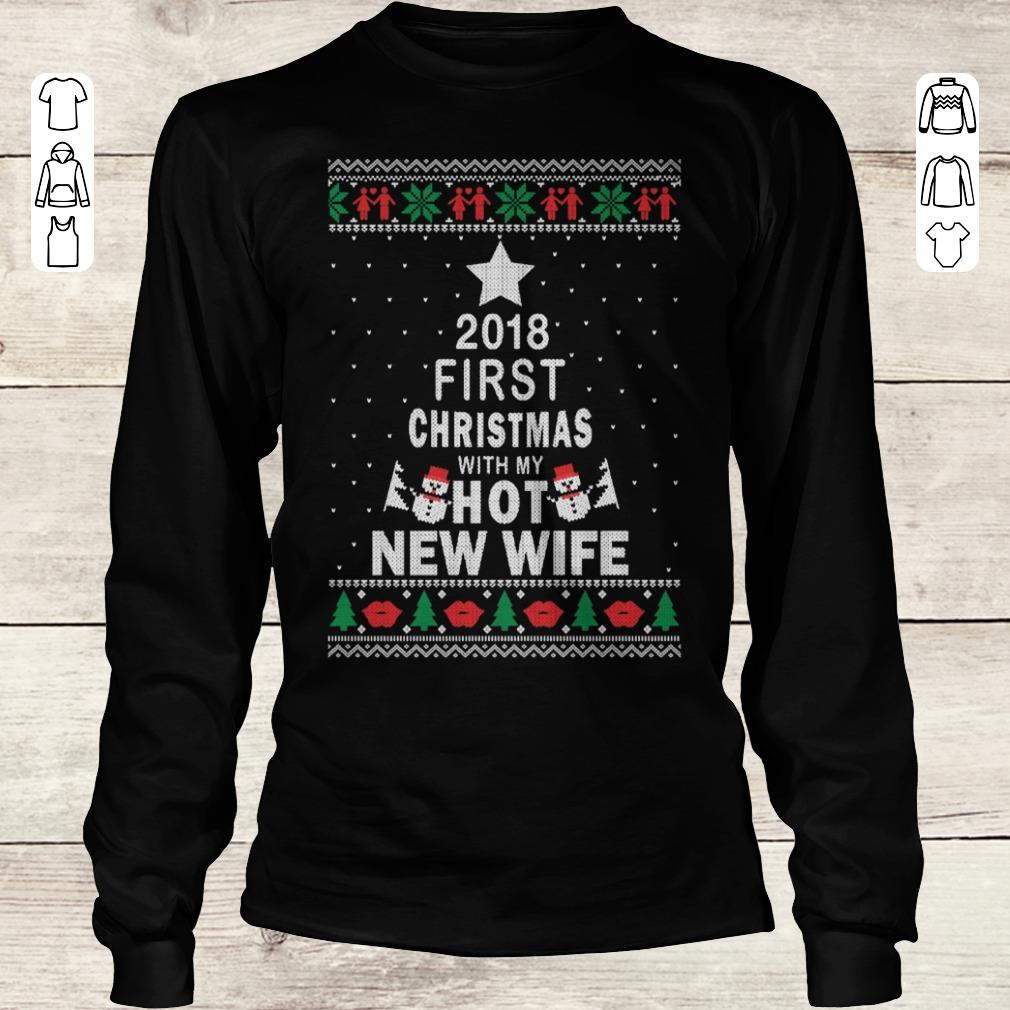 Original 2018 first christmas with my hot new wife shirt longsleeve Longsleeve Tee Unisex