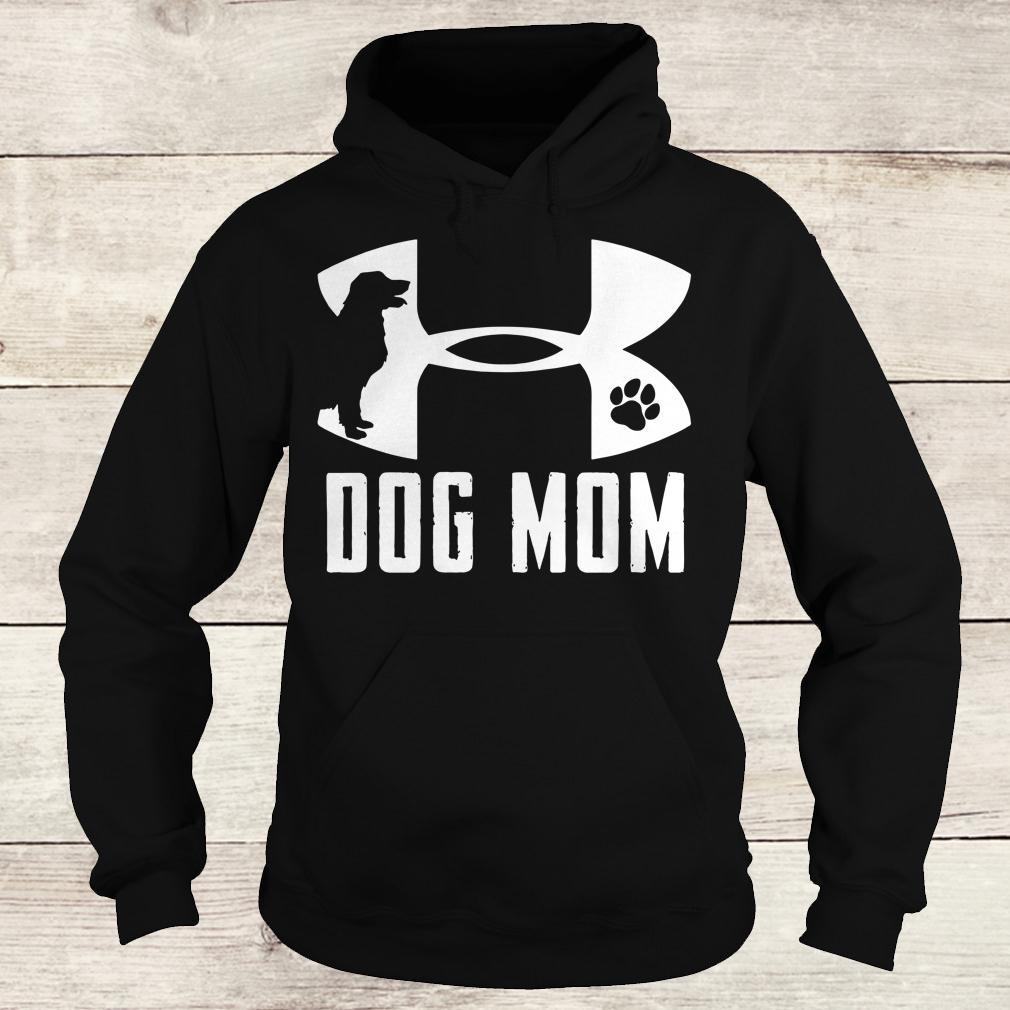 Original Under Armour Dog mom shirt Hoodie