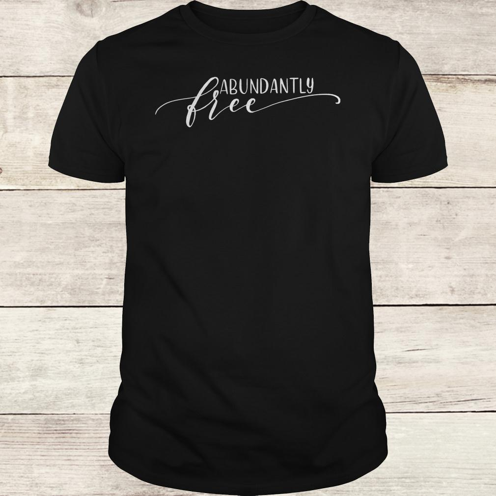 Premium Abundantly Free Ephesians shirt Classic Guys / Unisex Tee