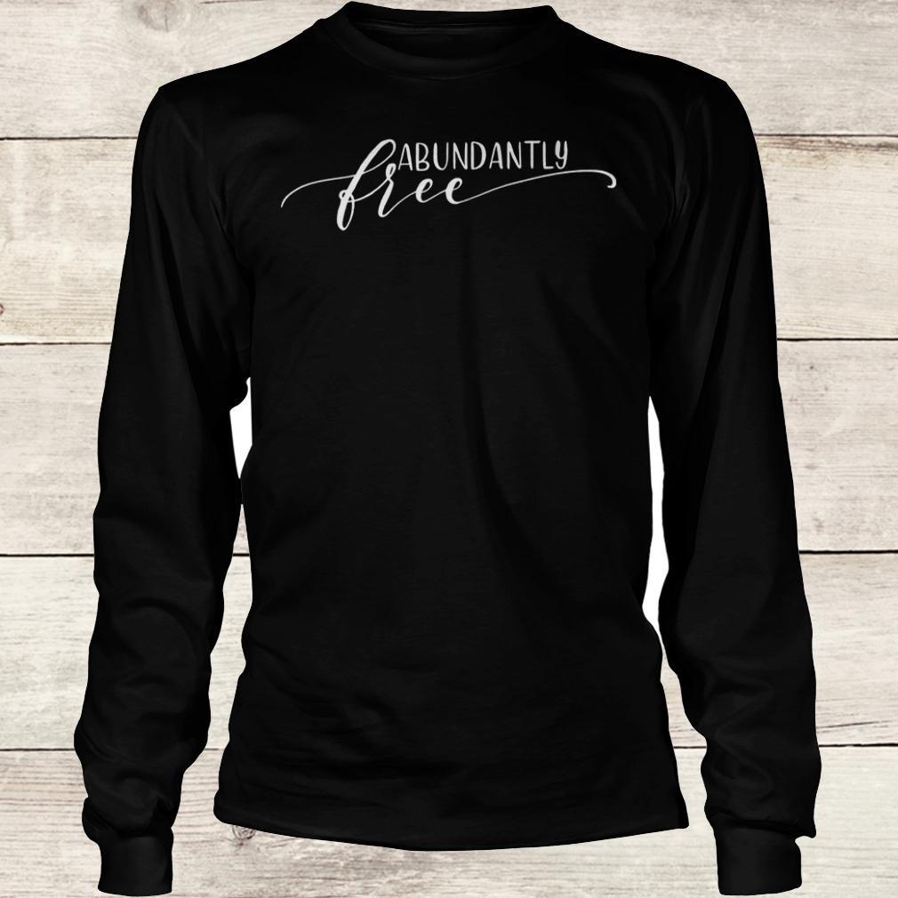 Premium Abundantly Free Ephesians shirt Longsleeve Tee Unisex