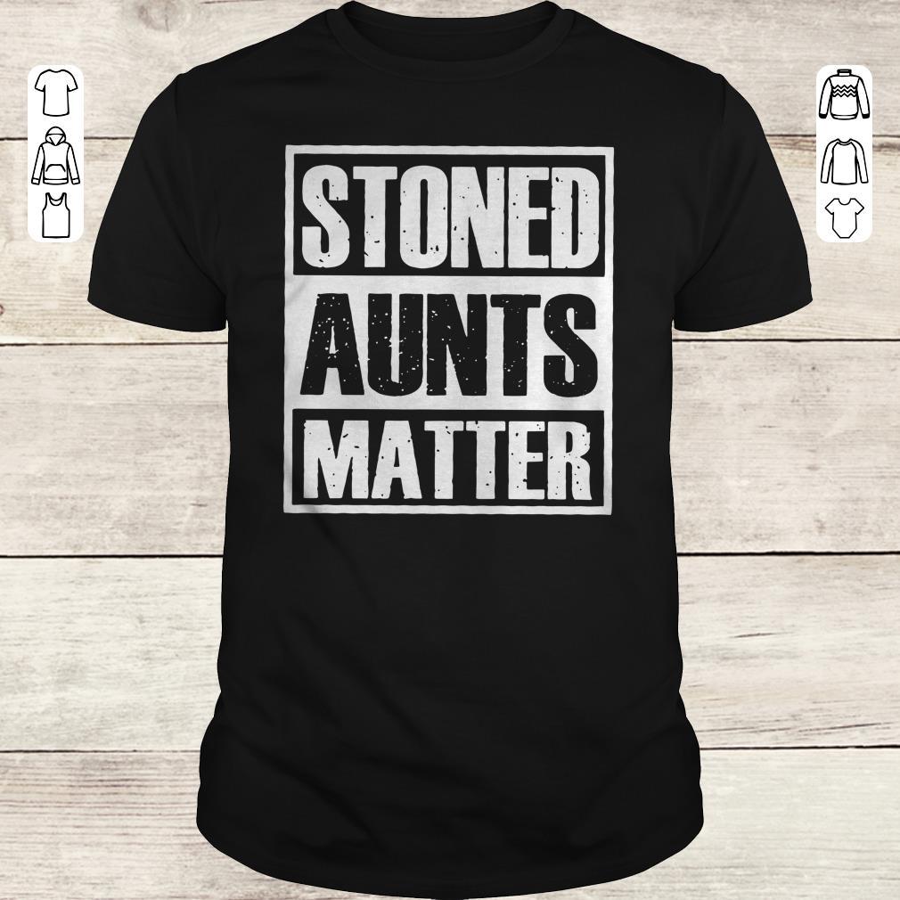 Pretty Stoned Aunts Matter shirt sweater Classic Guys / Unisex Tee