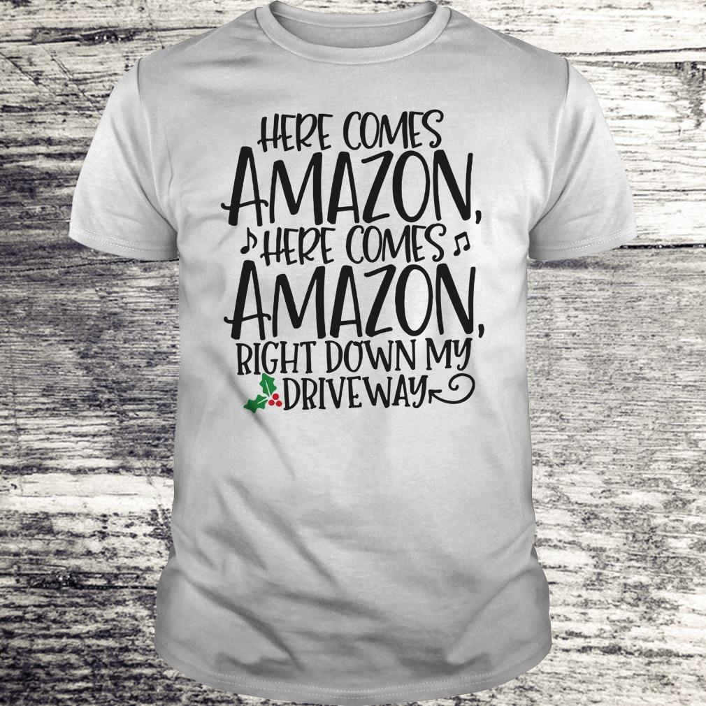 Top Right down my driveway Here comes Amazon shirt Classic Guys / Unisex Tee