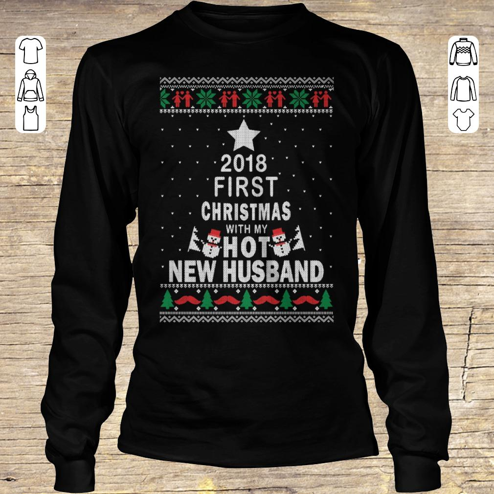Good 2018 first christmas with my hot new husband Longsleeve Tee Unisex