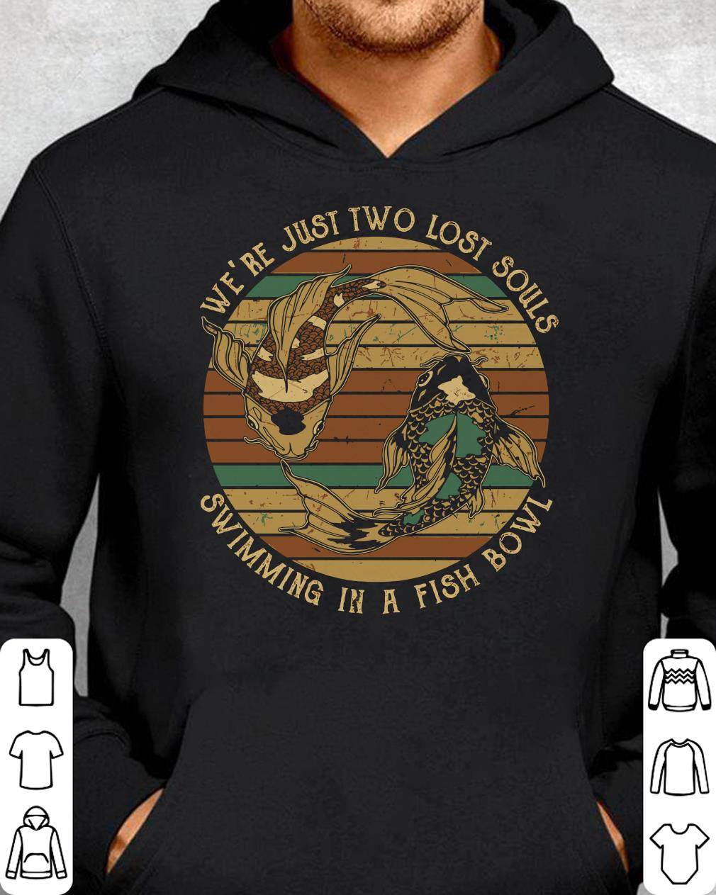 https://teeforme.net/tee/2018/12/We-re-just-two-lost-souls-Swimming-in-a-fish-bowl-shirt_4.jpg