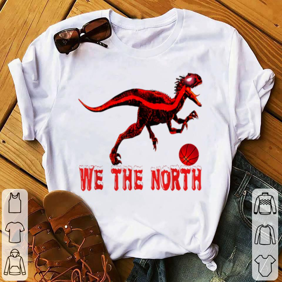 92232ea96ce Awesome Basketball We The North Nba Toronto Raptor shirt