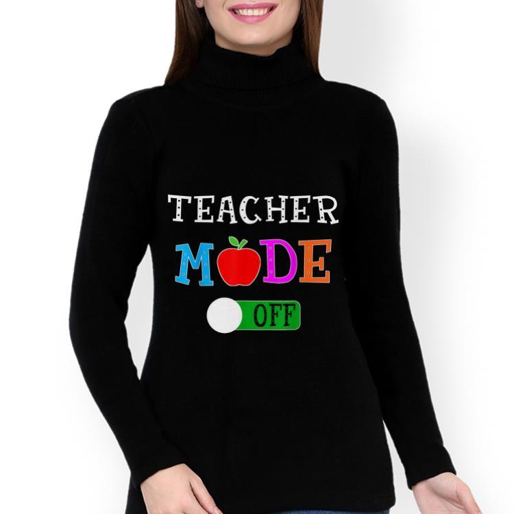 66690b74ea7ba Funny Teacher Mode Off Last Day of School shirt