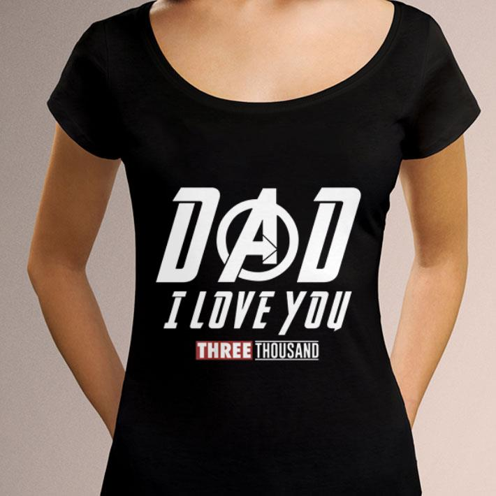 Original Dad i love you three thousand Marvel Avengers Endgame shirt