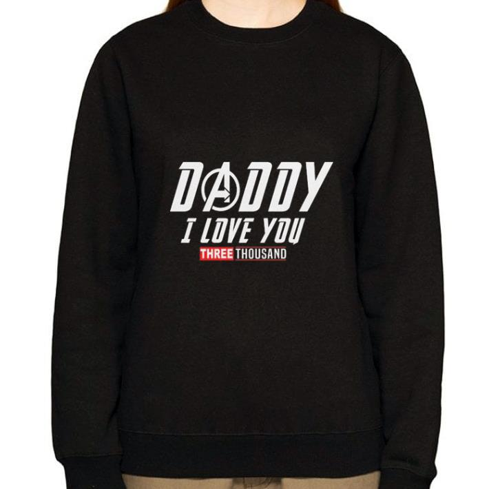Awesome Daddy I love you three thousand shirt