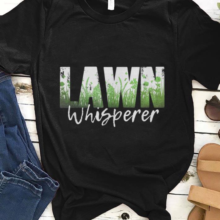 Nice LAWN WHISPERER Funny Landscaper Gardener Fathers Day Gift Shirt