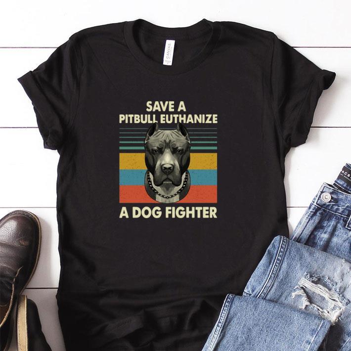 Hot Save a Pitbull Euthanize a Dog fighter vintage shirt