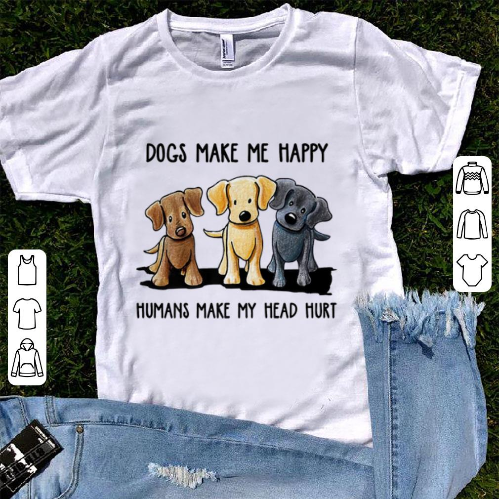 8994ca57176a Original Dogs Makes Me Happy Humans Make My Head Hurt Dog Lover shirt