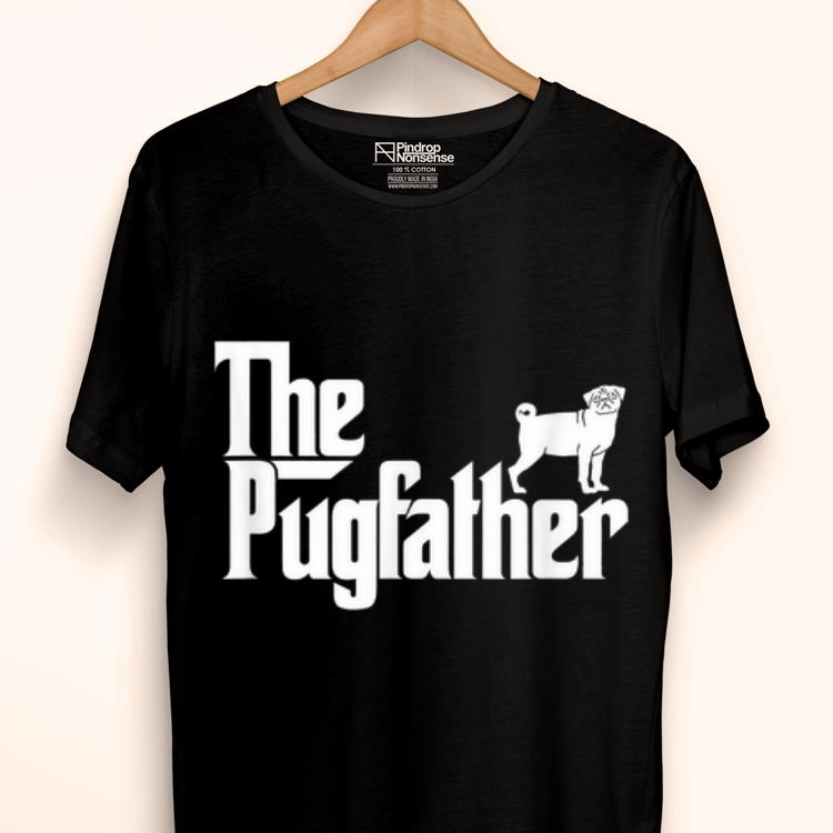 Premium Pug Owner The Pugfather Pug Father Dog Lover shirt