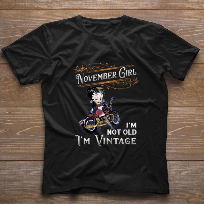 Original Betty Boop november girl i'm not old i'm vintage shirt