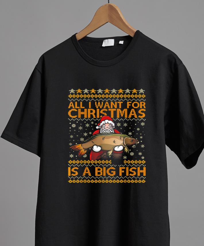 Awesome All I Want For Christmas Is A Big Fish Santa Claus Shirt 2 1.jpg