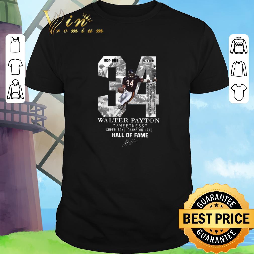brand new da42b 1eae6 Funny 34 Walter Payton Sweetness Super Bowl Champion Hall Of Fame shirt