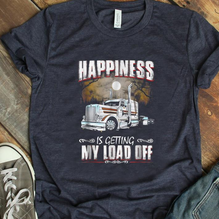 Hot Happiness is Getting My Load Off Trucker shirt