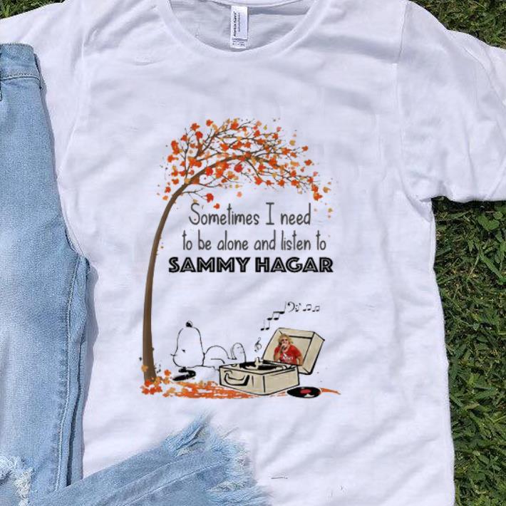 Nice Snoopy Sometime I Need Tobe Alone And Listen To Sammy Hagar Shirt 1 1 1.jpg