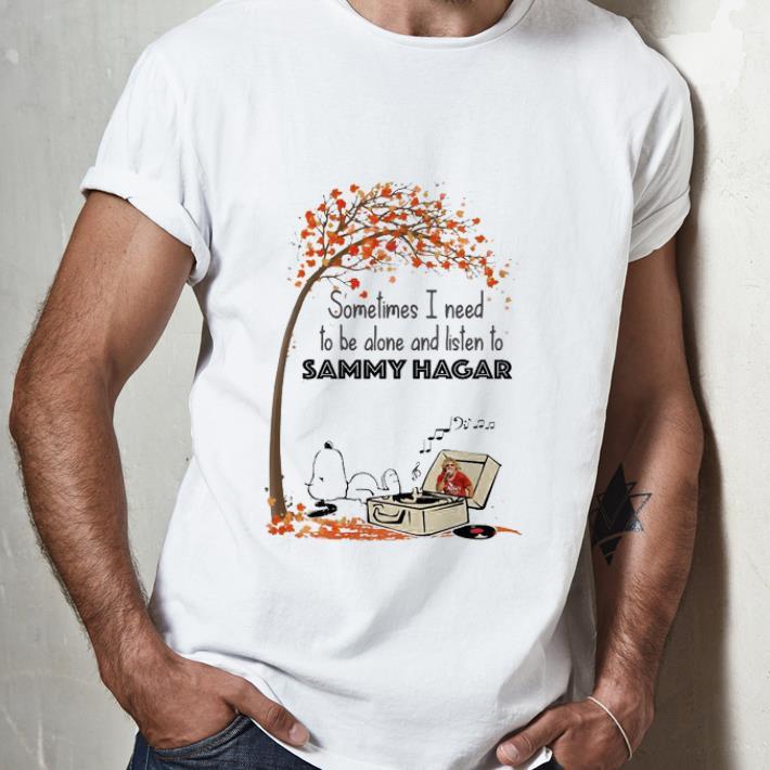 Nice Snoopy Sometime I Need Tobe Alone And Listen To Sammy Hagar Shirt 2 1 1.jpg